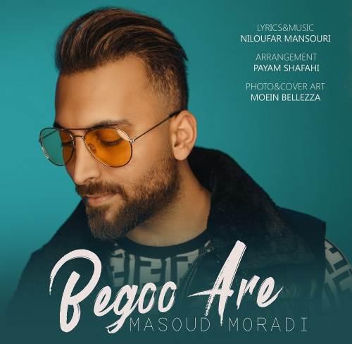 Masoud-Moradi-Begoo-Are