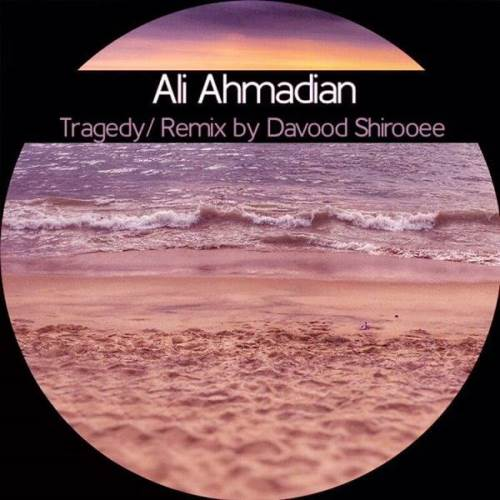 Ali-Ahmadian-Tragedy-Remix